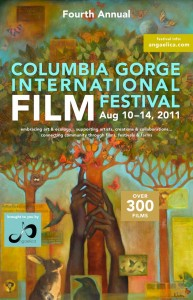 Columbia Gorge International Film Festival, Aug 10-14 2011